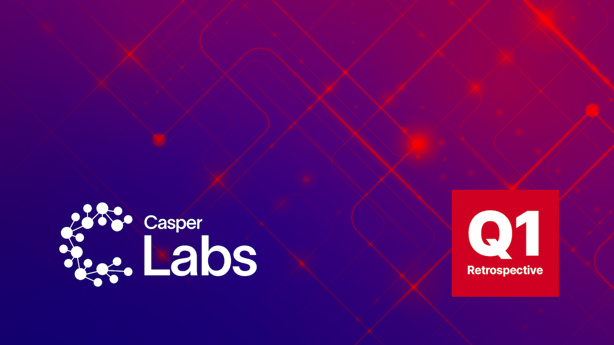 Q1 Retrospective: Scaling Partnerships & New Use Cases, a Growing Community, & the Launch of the Casper Network Mainnet